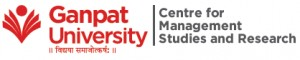 Ganpat University-Centre for Management Studies & Research